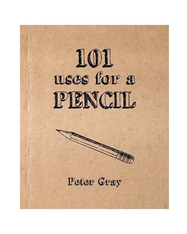 101 Uses for a Pencil - Peter Gray