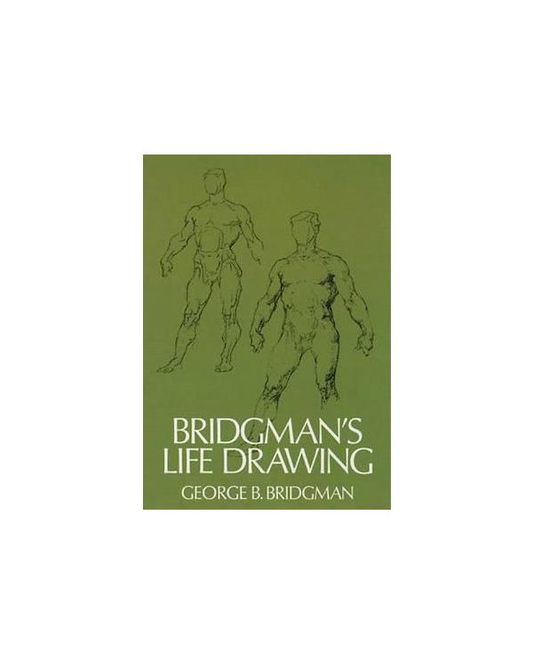Bridgman's Life Drawing by George B. Bridgman