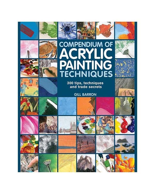 Compendium of Acrylic Painting Techniques - G Barron