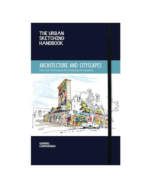 Urban Sketching Handbook - Architecture & Cityscapes by Gabriel Campanario